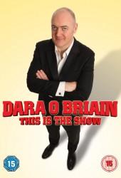 Дара О'Бриэн: То самое шоу (Dara O'Briain: This Is the Show)