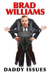 Брэд Уильямс: Папины заботы (Brad Williams: Daddy Issues)