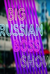 Big Russian Boss Show