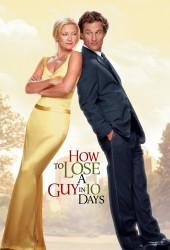 Как отделаться от парня за 10 дней (How to lose a guy in 10 days)