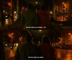 - Тайны делают тебя сильнее... нет? - Тайны делают тебя мрачнее.